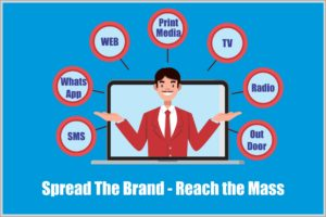 Advertisements, Spread the Brand- Reach the Mass