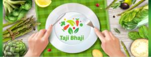 Taji Bhaji, Delivering fresh fruits and vegetables on your door